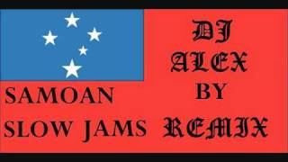 DJ ALEX-SAMOAN SLOW JAMS.