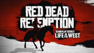 Red Dead Redemption Gameplay Series #3: Life in the West - Part I
