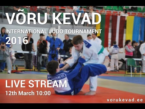 Võru Kevad Judo Tournament 12.03.16 live stream Tatami I and II