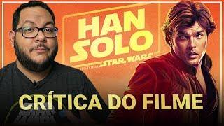 HAN SOLO: Uma História Star Wars (2018)   Crítica
