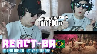 Baixar REACT BR - (IZA feat. Maejor - Let Me Be The One)