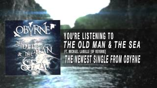 Obyrne - The Old Man & The Sea (ft. Michael Labelle from A Skylit Drive)
