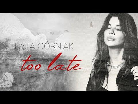 Edyta Górniak - Too Late