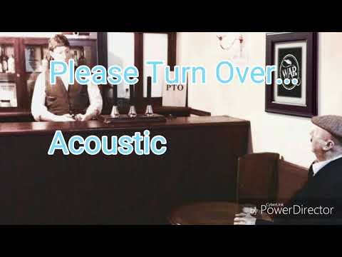 Please Turn Over... Acoustic version with lyrics