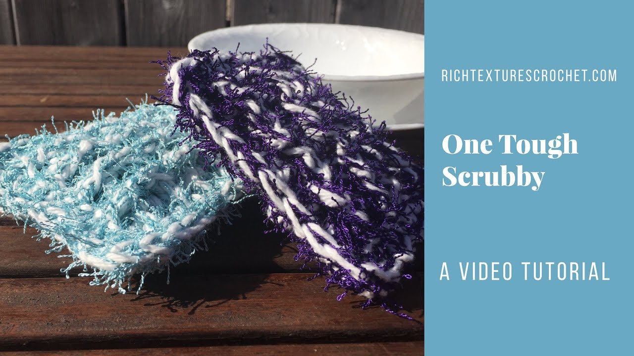 One Tough Scrubby - Crochet Pattern by Rich Textures Crochet - YouTube