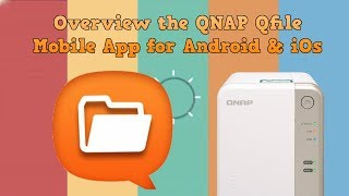 Review of the QNAP QFile Mobile App