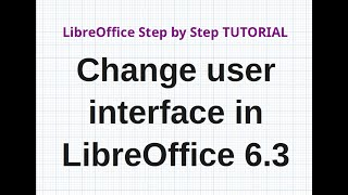 change user interface in the new version of LibreOffice 6.3