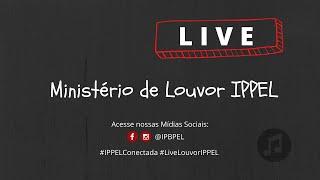 Live Ministério de Louvor IPPEL