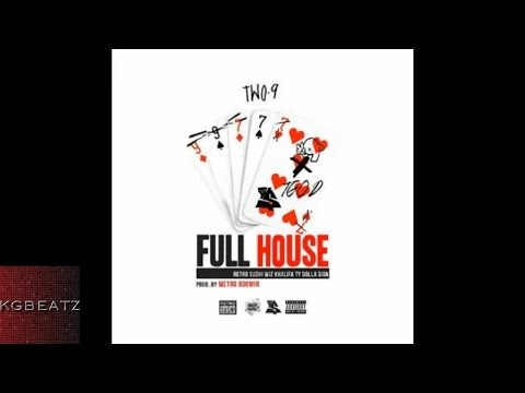 Two-9 ft. Wiz Khalifa, Ty Dolla Sign - Full House [Prod. By Metro Boomin] [New 2015]