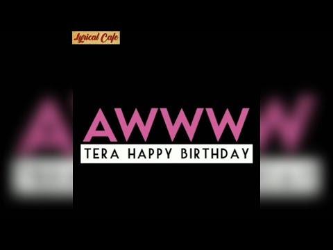 aww-tera-happy-birthday🎂- -happy-birthday-mshup-song- -happy-birthday-whatsapp-status