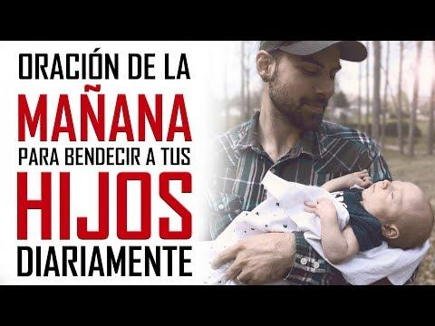 ORACION DE LA MAÑANA PARA BENDECIR A TUS HIJOS DIARIAMENTE - ORACION POR LOS HIJOS