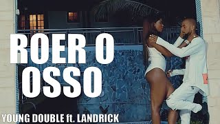 "YOUNG DOUBLE "" ROER O OSSO"" FEAT LANDRICK  (VIDEO OFICIAL) B26"