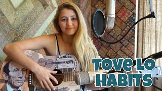 Lia Marie Johnson Tove Lo - Habits (Stay High) Cover