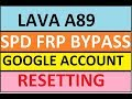 lava a89 spd frp unlock and flashing-google account bypass (in lava phones)