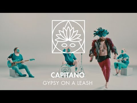 Capitano: Gypsy On A Leash [OFFICIAL VIDEO]