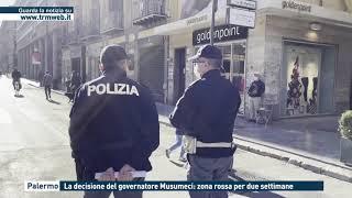 Palermo - la decisione del governatore musumeci: zona rossa per due settimane