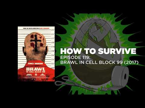How to Survive: Brawl in Cell Block 99 (2017) streaming vf