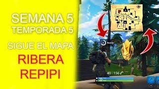 ⭐ Sigue el MAPA del TESORO de RIBERA REPIPI 【 Temporada 5 】 Desafíos Semana 5 🥇 Fortnite