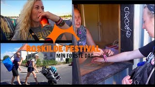 MIN FØRSTE DAG PÅ ROSKILDE FESTIVAL