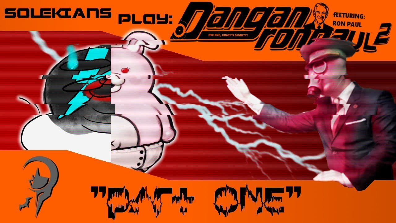 Solekians Play Danganronpaul 2 (Featuring Ron Paul (maybe))
