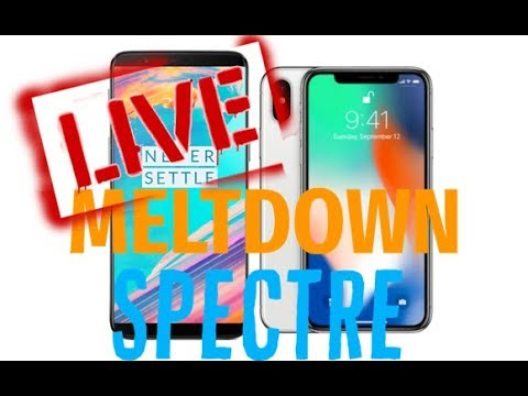 LIVE STREAM WHATS ON MY ONEPLUS 5T OREO WHATS SPECTRE AND MELTDOWN