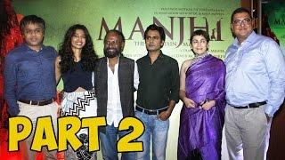 Manjhi - The Mountain Man Movie Trailer Launch | Nawazuddin Siddiqui, Radhika Apte PART - 2
