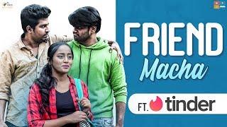 Friend Macha Ft. Tinder || Ravi Ganjam || Tamada Media