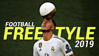 Football Freestyle Skills 2019