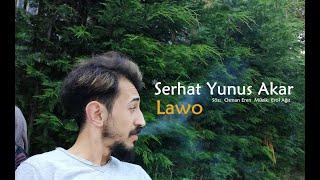 SERHAT YUNUS AKAR / Lawo   2021  Yeni Klip