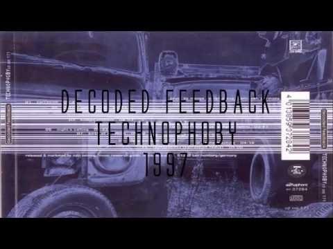 Decoded Feedback - Technophoby (Full Album - 1997)