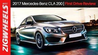 2017 Mercedes-Benz CLA 200 | First Drive Review | ZigWheels