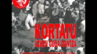 kortatu - Etxerat! /  Zu atrapatu arte