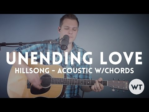 Unending Love - Hillsong - acoustic with chords