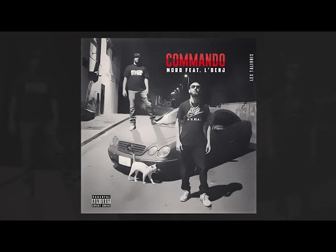 Moro - COMMANDO Ft L'benj - (Clip officiel)