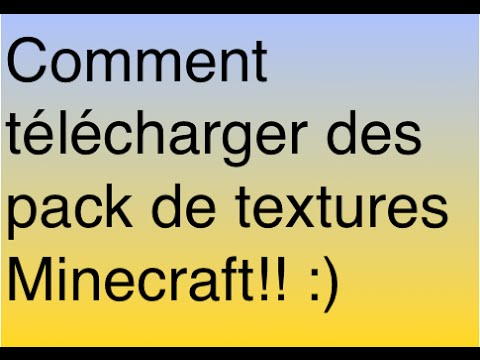 Tuto#02 comment télécharger des packs de textures minecraft