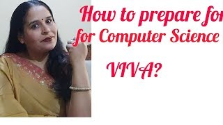 How to prepare for  computer science viva ?