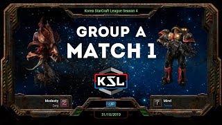 [KSL 4] Round of 16   Group A   Match 1   Modesty (Z) vs. Mind (T)