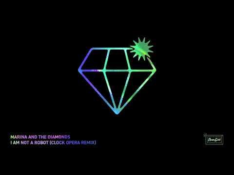 "MARINA AND THE DIAMONDS – ""I AM NOT A ROBOT [CLOCK OPERA REMIX]"""