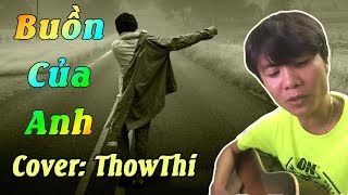 Buồn Của Anh |ThrowThi - Cover Guitar