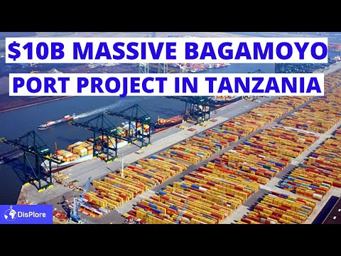 Everything You Need to Know About The $10 Billion BAGAMOYO PORT Project in Tanzania