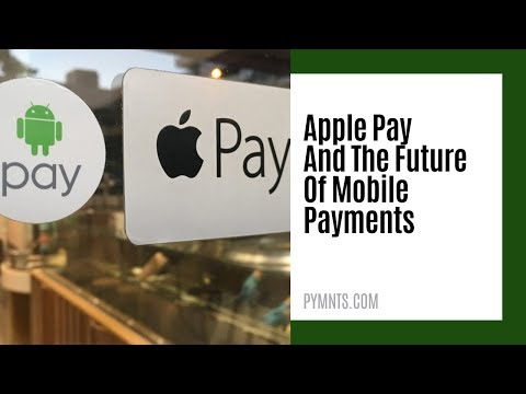 Apple Pay And The Future Of Mobile Payments