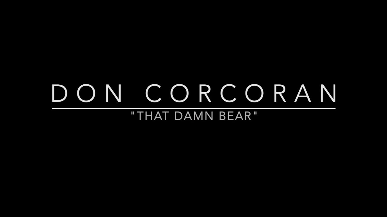 'That Damn Bear,' a story by Don Corcoran