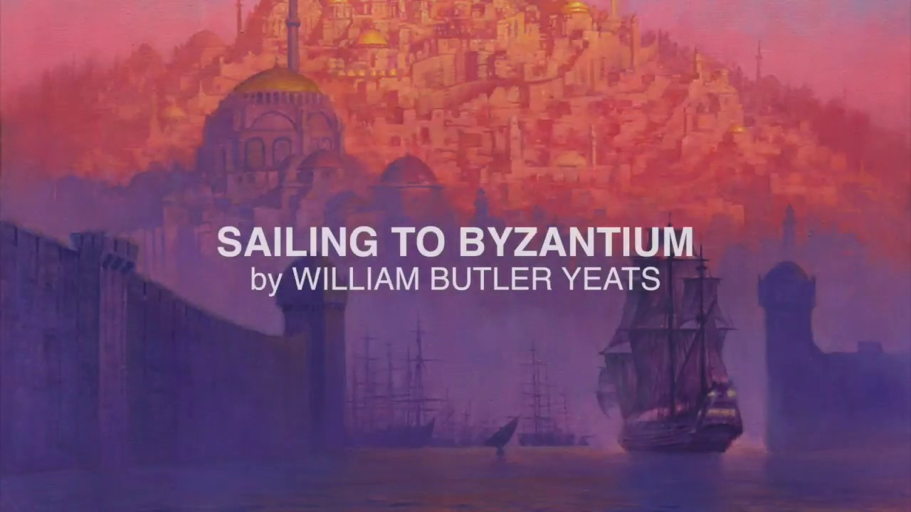 """sailing to byzantium by william butler yeats While william butler yeats's """"sailing to byzantium"""" is often described as """"less complex"""" than """"byzantium,"""" the differences between the two poems appear to have rarely been considered on levels other than meaning or referents."""