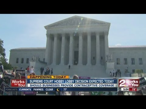 Supreme Court Hobby Lobby decision expected today