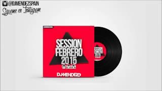03. Session Febrero 2015 Dj Méndez