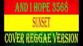 And i Hope 3568 Sunset COVER REGGAE VERSION