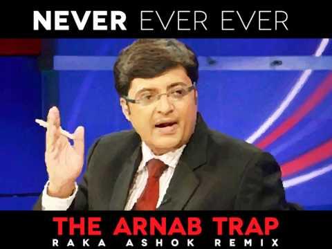ARNAB TRAP - NEVER EVER EVER (Raka Ashok Remix)