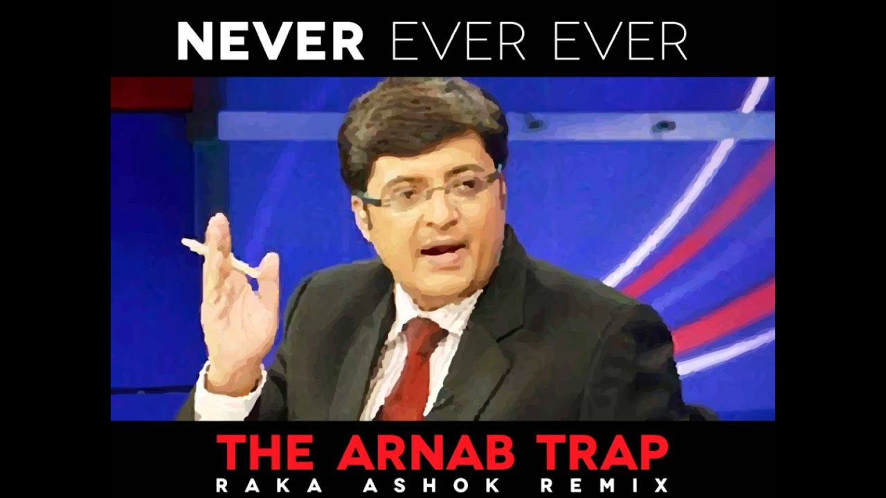 ARNAB TRAP - NEVER EVER EVER (Raka Ashok Remix)
