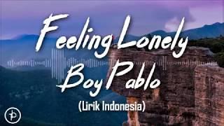 Boy Pablo - Feeling Lonely (Lirik dan Arti | Terjemahan)