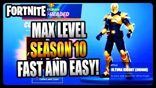 How To Get MAX Battle Pass Level Season 10! FASTEST and EASIEST Strategy! (Fortnite Season 10)